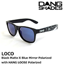 DANG SHADES ダンシェイディーズ LOCO Black Matte X Blue Mirror Polarized with HANG LOOSE Polarized